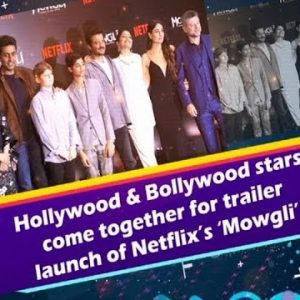 Les stars d'Hollywood et de Bollywood se rencontrent pour le lancement de la bande annonce du film « Mowgli » de Netflix – #ANI News – VIDEO