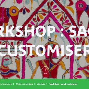 MUSÉE QUAI BRANLY – 2 ET 3 MARS 2019 – WEEK END INDE – WORKSHOP : SACS À CUSTOMISER